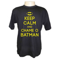 Camiseta Keep Calm And Call Batman Engraçadas Sátiras Rock