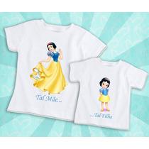 Kit Camiseta Tal Mãe Tal Filha Branca De Neve / Princesas