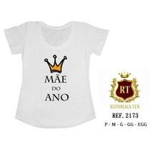 Camiseta Gestantes Grávida Mãe Do Ano Bebê T-shirt
