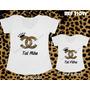 Kit Com 2 T-shirts Tal Mãe Tal Filha Onça Fashion Coroa