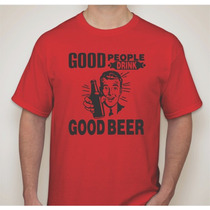 Camiseta Personalizada Good People Drink Good Beer