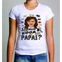 Camiseta Blusa Carnaval 2016 Quem É Essa Ai Papai Ivete
