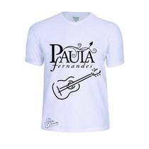 Camisas Camisetas Paula Fernandes Sertanejo Reggae Rap Rock