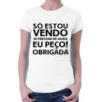 Camiseta Só Estou Vendo - Frases - Engraçadas - Memes