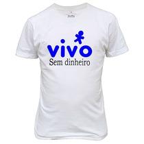 Camiseta Engraçadas Vivo Sem Dinheiro