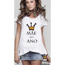 Blusa Camiseta Gestante Gravida Mãe Do Ano T-shirt Fashion