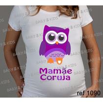 Blusa T-shirt Mamãe Coruja Bebe Gestante Gravida Chá De Bebê