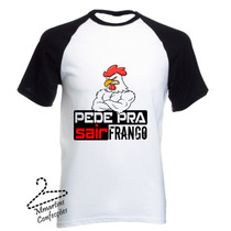 Camiseta Pede Pra Sair Frango