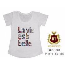 T-shirt Camiseta La Vie Est Belle Personalizada Feminina