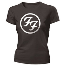 Camisa Foo Fighters (outras Estampas) - Blusa Babylook
