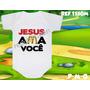 Body Infantil Jesus Ama Você Personalizado Evangélico