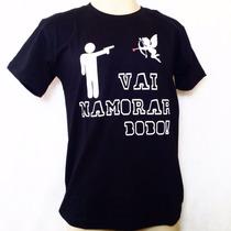 Camiseta Masculina Vai Namorar Bobo - Predador Wear