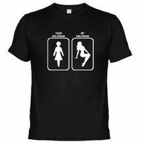 Camisetas Engraçadas Sua Namorada , Minha Namorada