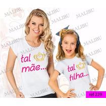 Tal Mãe Tal Filha Baby Look Kit 2 Un Coroa Dourada Princesa