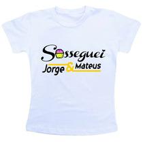 Camiseta Baby Look Feminina - Jorge E Mateus Sosseguei