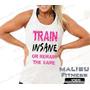 Regata Feminina Academia Train Insane Zumba Musculação