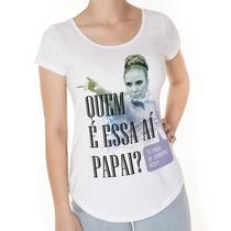 Tshirt Feminina - Quem É Essa Aí Papai - Ivete Sangalo