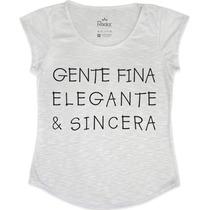 Blusa - Camiseta Tshirt Feminina Gente Fina Elegante E Since
