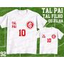 Camiseta Time Futebol Internacional Tal Pai Tal Filho(a) Kit