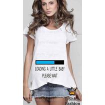 Camiseta Gestante Gravida Loading A Little Baby Feminina