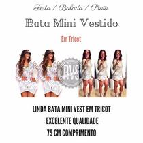 Vestido Feminino Bata Croche/tricot Verão 2016 Moda Juju