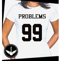 Camiseta 99 Problems Jay Z Baby Look Regata Blusa Camisa