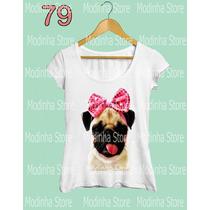Tshirt Blusa Feminina Cão Pug Laço Rosa Pet Flamê Moda Look