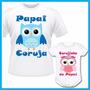 Kit Tal Pai Tal Filha Camiseta E Body Inf Coruja, Corujinha