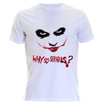 Camiseta Personalizada Coringa Por Que Tão Serio ?