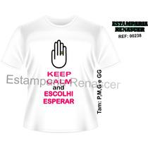 Camiseta Evangélica - Gospel - Eu Escolhi Esperar