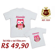 Blusa Mãe E Filha Coruja Baby Look Personalizadas Kit Com 2
