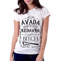 Camisa, Camiseta Harry Potter, Avada Kedavra, Bitch!