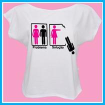 Blusa Feminina Problema, Solução Engraçada, Personalizada