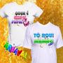 Kit 2 Camisetas Carnaval Quem É Essa Aí Papai Namorados