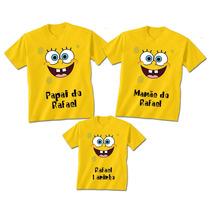 Kit Família Camisetas Personalizadas Bob Esponja
