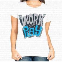 Camisa Estampa Feminina Work Is Play Cinza E Azul