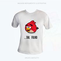 Camisa Angry Birds - Tal Pai Tal Filho - Profile Jundiaí