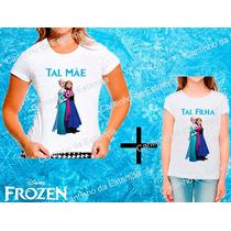 Kit 2 Camisetas Frozen Anna Elsa Tal Mãe Tal Filha