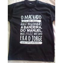 Camiseta O Machado Era De Assis... Frete Grátis!