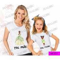 Tal Mãe Tal Filha Baby Look Princesa Tiana Kit Frete Gratis