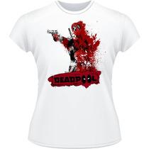 Baby Look Dead Pool Deadpool 2 Camiseta Camisa Feminina