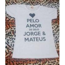Camiseta Feminina Jorge E Mateus 24,99