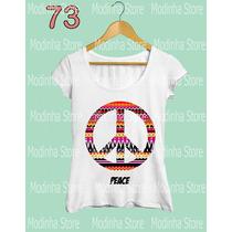 Tshirt Blusa Feminina Peace Étnico Paz E Amo Flamê Moda Look