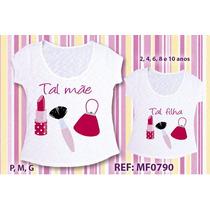 Tshirt Feminina Mae E Filha Camisetas Blusas Camisas