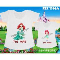 Camisetas Tal Mãe Tal Filha Princesas Ariel / Bela E A Fera