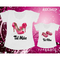 Kit Camisetas T-shirt Tal Mãe Tal Filha(o) Sapato Pink/ Rock