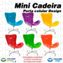 Mini Cadeira Porta Celular Design Decorativa