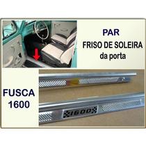 Friso Soleira Porta Fusca 1600 Aluminio Estribo Interno Par