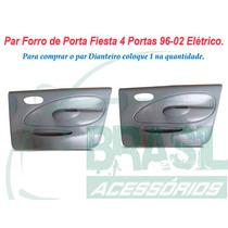 Par Forro De Porta Dianteiro Fiesta 4 Portas 96-02 Elétrico