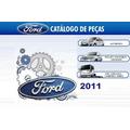 Catálogo Eletrônico Pecas Ford Carros E Caminhões Até 2011
